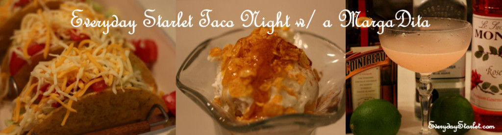 Taco Night with Mexican Fried Ice Cream and a Cointreau Margarita Margadita