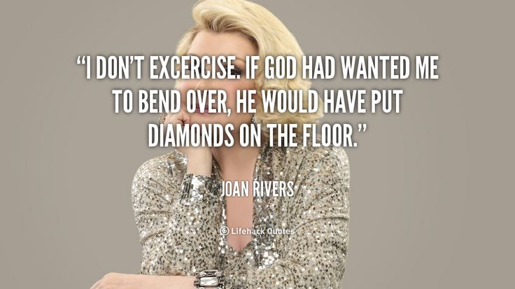 Joan Rivers Joke Quote Comedy Diamonds Exercise Jewelry
