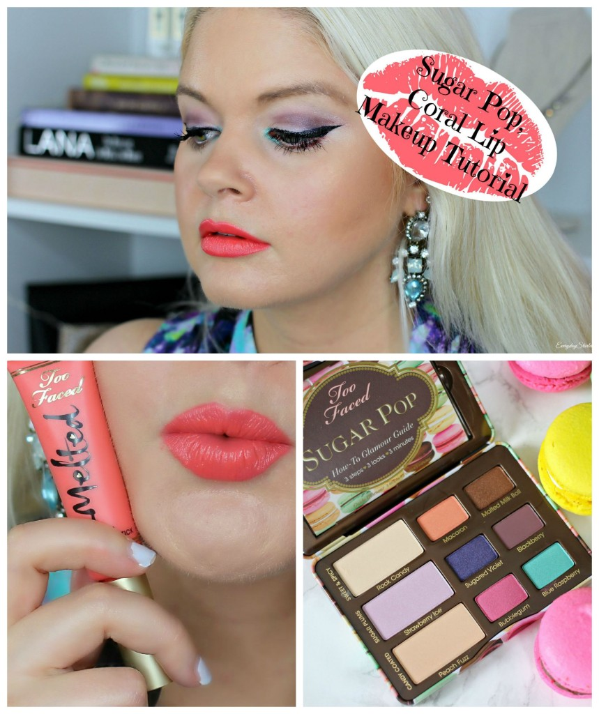 Sugar Pop, Coral Lip, Too Faced Makeup Tutorial, Born This Way First Impression