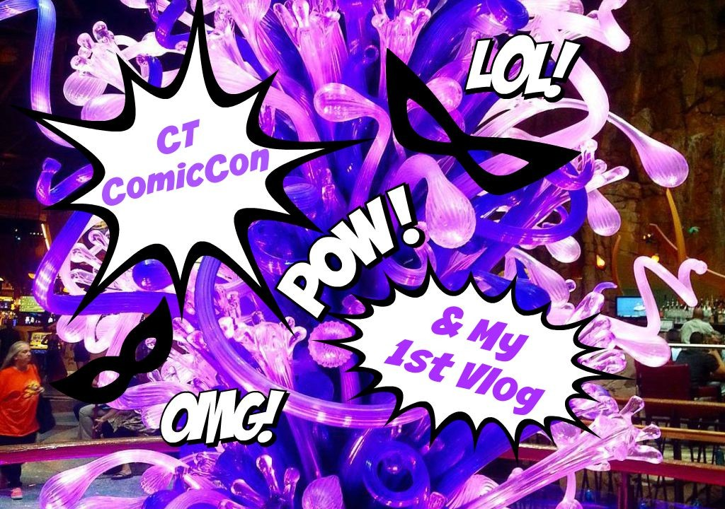 CT Comic-Con at Mohegan Sun, A Comedy Show, & My First Vlog