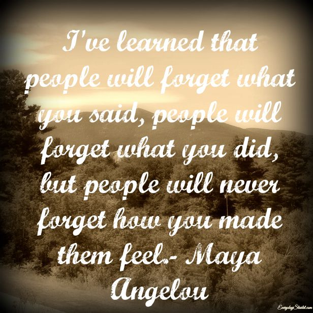 Never Forget Quote Maya Angelou