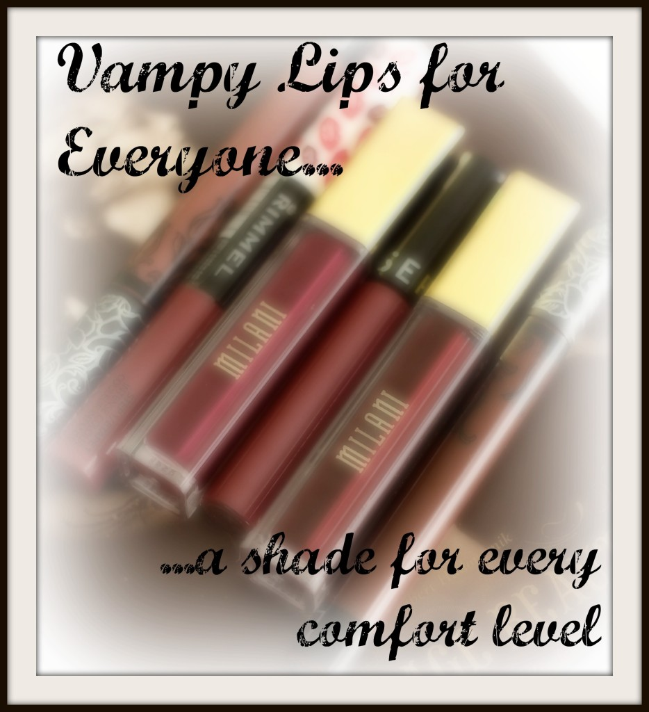 Vampy Lips for Everyone...a shade for every comfort level