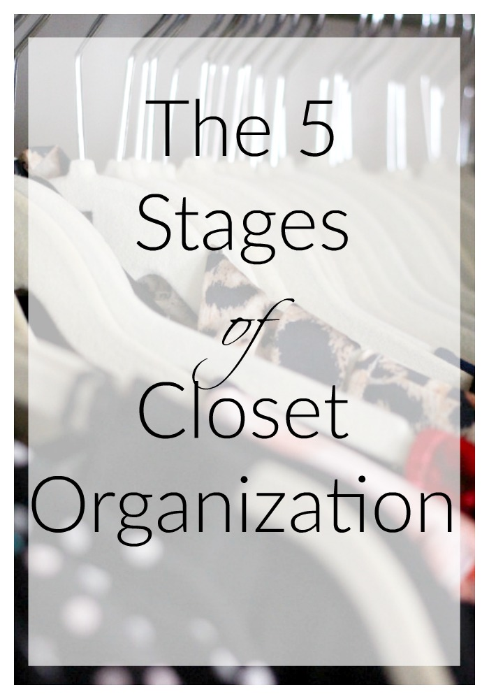 The 5 Stages of Closet Organization