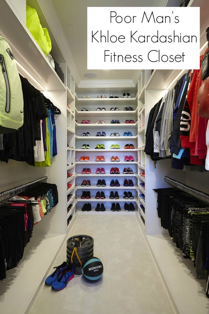 Poor Man's Khloe Kardashian Fitness Closet Fitness Motivation