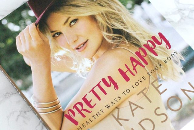 Pretty Happy: Healthy Ways to Love Your Body by Kate Hudson Review