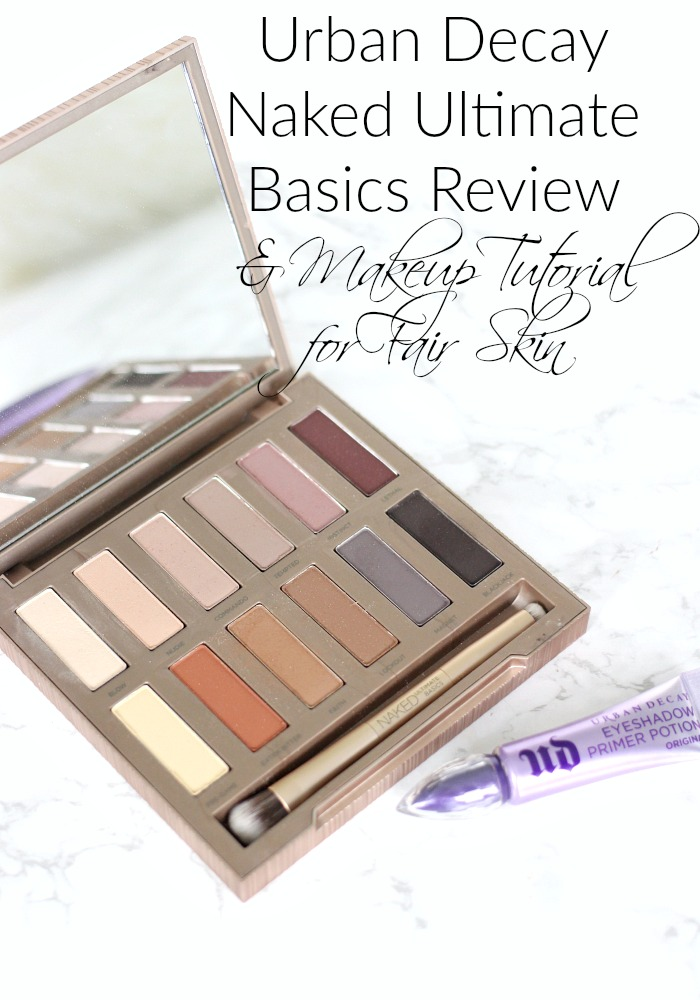Urban Decay Naked Ultimate Basics Review & Makeup Tutorial for Fair Skin